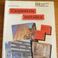 Libros de segunda mano: CARPINTERIA METALICA - POR JUAN DE CUSA - CEAC - ESPAÑA - 2000 - RARO!. Lote 44181458