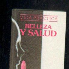 Libros de segunda mano: VIDA PRACTICA. BELLEZA Y SALUD. A-COSME-021. Lote 44192415