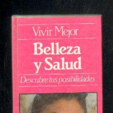 Libros de segunda mano: VIVIR MEJOR. BELLEZA Y SALUD. DESCUBRE TUS POSIBILIDADES. A-COSME-022. Lote 44192459