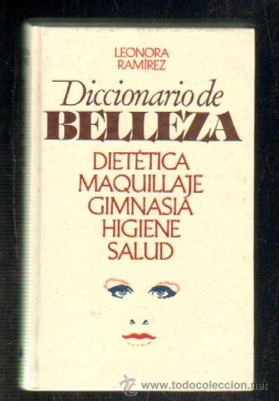 DICCIONARIO DE BELLEZA DIETETICA, MAQUILLAJE, GIMNASIA, HIGIENE, SALUD. A-COSME-026 (Libros de Segunda Mano - Ciencias, Manuales y Oficios - Otros)