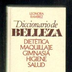 Libros de segunda mano: DICCIONARIO DE BELLEZA DIETETICA, MAQUILLAJE, GIMNASIA, HIGIENE, SALUD. A-COSME-026. Lote 44193161