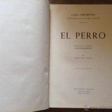 Libros de segunda mano: CAZA DEPORTIVA EL PERRO RAZAS CRIA ADIESTRAMIENTO ARISTIDES NONELL MARTINEZ. Lote 44223689