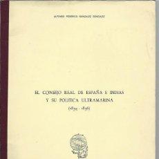 Libros de segunda mano: EL CONSEJO REAL DE ESPAÑA E INDIAS Y SU POLÍTICA ULTRAMARINA 1834-1836, VALLADOLID 1974. Lote 44227188