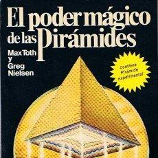 Libros de segunda mano: EL PODER MÁGICO DE LAS PIRÁMIDES MAX TOTH Y GREG NIELSEN. Lote 44228094