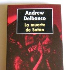 Libros de segunda mano: LA MUERTE DE SATAN - ANDREW DELBANCO. Lote 46448606