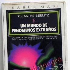 Libros de segunda mano: UN MUNDO DE FENÓMENOS EXTRAÑOS - CHARLES BERLITZ MISTERIOS ESOTERISMO MISTERIO OVNIS OVNI ETC LIBRO. Lote 44263032