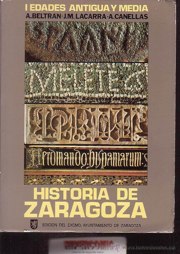 HISTORIA DE ZARAGOZA , EDAD MODERNA, EDADES ANTIGUA Y MEDIA / FERNANDO SOLANO, BELTRAN.. 2 TOMOS (Libros de Segunda Mano - Historia - Otros)