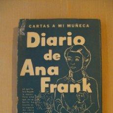 Libros de segunda mano: CARTAS A MI MUÑECA DIARIO DE ANA FRANK EDITORIAL HEMISFERIO 2ª EDICIÓN 1953. Lote 44277318