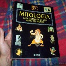 Libros de segunda mano: MITOLOGÍA.GUÍA ILUSTRADA DE LOS MITOS DEL MUNDO.ED. DEBATE.1996.IMPRESIONANTE EJEMPLAR.VER FOTOS.. Lote 44278026