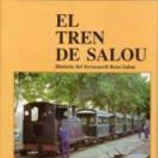 Libros de segunda mano: CARLES SALMERON EL TREN DE SALOU - COLECCIÓN ELS TRENS DE CATALUNYA - TREN FERROCARRIL LOCOMOTORA. Lote 44309169