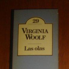 Libros de segunda mano: LAS OLAS, DE VIRGINIA WOOLF. BRUGUERA, 1980. Lote 44318794