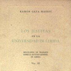 Libros de segunda mano: LOS JESUITAS EN LA UNIVERSIDAD DE LÉRIDA (R. GAYA) - 1954 - SIN USAR JAMÁS. Lote 44357811