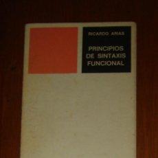 Libros de segunda mano: PRINCIPIOS DE SINTAXIS FUNCIONAL, DE RICARDO ARIAS. UNIVERSIDAD DE VALENCIA, 1976. Lote 44360454