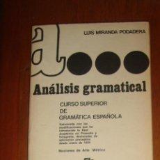Libros de segunda mano: ANÁLISIS GRAMATICAL. CURSO SUPERIOR DE GRAMÁTICA ESPAÑOLA. LUIS MIRANDA PODADERA. HERNANDO, 1982. Lote 44362047