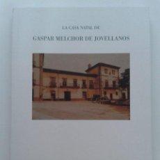 Libros de segunda mano: LA CASA NATAL DE GASPAR MELCHOR DE JOVELLANOS - MUSEO CASA NATAL DE JOVELLANOS. Lote 44362786