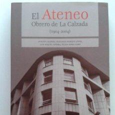 Libros de segunda mano: EL ATENEO OBRERO DE LA CALZADA (1904-2004) - AYUNTAMIENTO DE GIJON. Lote 44362816