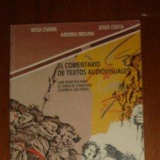 Libros de segunda mano: EL COMENTARIO DE TEXTOS AUDIOVISUALES. ROSA CIVERA, ANDREU MOLINA, JESÚS COSTA. TEXTO E IMAGEN, 1988. Lote 44377397