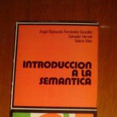 Libros de segunda mano: INTRODUCCIÓN A LA SEMÁNTICA, DE ÁNGEL R. FERNÁNDEZ, SALVADOR HERVÁS Y VALERIO BÁEZ. CÁTEDRA 1977. Lote 44378558