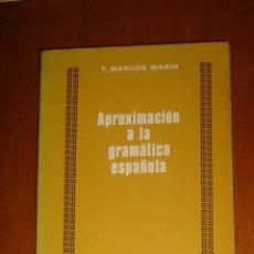 Libros de segunda mano: APROXIMACIÓN A LA GRAMÁTICA ESPAÑOLA, DE FRANCISCO MARCOS MARÍN. CINCEL, 1975. Lote 44378606