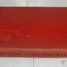 Libros de segunda mano: COMPENDIO DE TERMODINÁMICA APLICADA. AUGUSTO SILVA - 1958. Lote 44391981