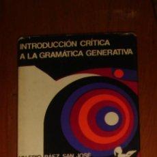 Libros de segunda mano: INTRODUCCIÓN CRÍTICA A LA GRAMÁTICA GENERATIVA, DE VALERIO BÁEZ SAN JOSÉ. PLANETA, 1975. Lote 44417255