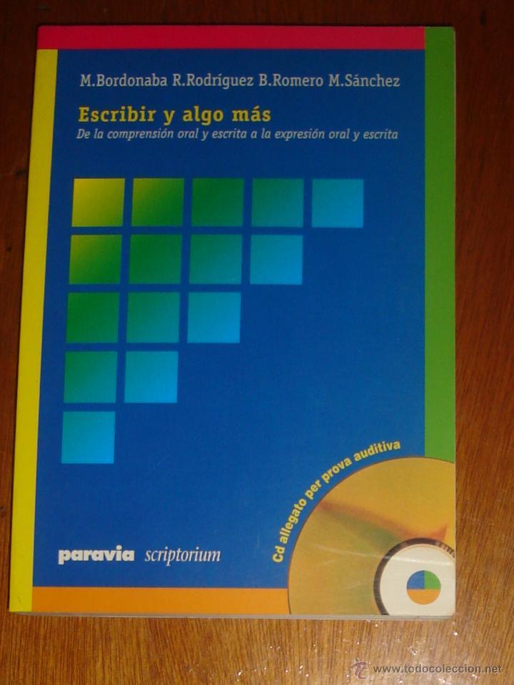 ESCRIBIR Y ALGO MÁS, DE M. BORDONABA, R. RODRÍGUEZ, B. ROMERO Y M. SÁNCHEZ. PARAVIA, 1999 (Libros de Segunda Mano - Ciencias, Manuales y Oficios - Otros)