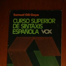 Libros de segunda mano: CURSO SUPERIOR DE SINTAXIS ESPAÑOLA, DE SAMUEL GILI GAYA. BIBLOGRAF, 1979. Lote 44418811