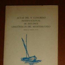 Libros de segunda mano: ACTAS DEL V CONGRESO INTERNACIONAL DE ESTUDIOS LINGÜÍSTICOS DEL MEDITERRÁNEO, DE MANUEL ALVAR (ED.). Lote 44430805