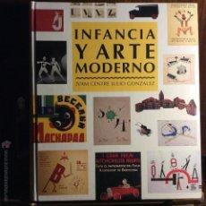 Libros de segunda mano: INFANCIA Y ARTE MODERNO. Lote 44432548