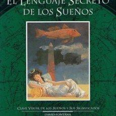 Libros de segunda mano: EL LENGUAJE SECRETO DE LOS SUEÑOS DAVID FONTANA . Lote 44433807