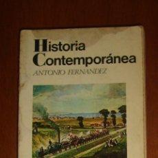 Libros de segunda mano: HISTORIA CONTEMPORÁNEA, DE ANTONIO FERNÁNDEZ. VICENS VIVES, 1976. Lote 44453189