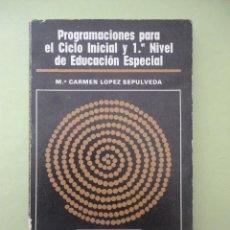 Libros de segunda mano: PROGRAMACIONES PARA EL CICLO INICIAL Y PRIMER NIVEL DE EDUCACION ESPECIAL. Mª. CARMEN LOPEZ.. Lote 44454236