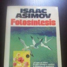 Libros de segunda mano: FOTOSINTESIS - ISAAC ASIMOV - PLAZA&JANES - BARCELONA - 1980 -. Lote 44651903