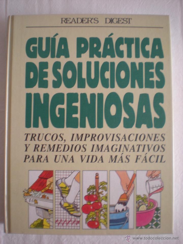 LIBRO # GUIA PRACTICA DE SOLUCIONES INGENIOSAS (READER'S DIGEST) (Libros de Segunda Mano - Ciencias, Manuales y Oficios - Otros)