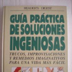 Libros de segunda mano: LIBRO # GUIA PRACTICA DE SOLUCIONES INGENIOSAS (READER'S DIGEST). Lote 44657050