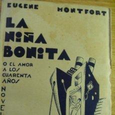 Libros de segunda mano: EUGENE MONTFORT - LA NIÑA BONITA O EL AMOR A LOS CUARENTA AÑOS. Lote 44659868