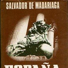 Libros de segunda mano: ESPAÑA ENSAYO DE HISTORIA CONTEMPORÁNEA SALVADOR DE MADARIAGA. Lote 44660538