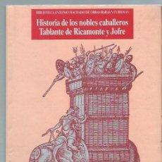 Libros de segunda mano: HISTORIA DE LOS NOBLES CABALLEROS TABLANTE DE RICAMONTE Y JOFRE, VISOR MADRID 1988. Lote 44669851