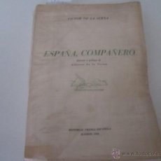 Libros de segunda mano: ESPAÑA, COMPAÑERO- VICTOR DE LA SERNA. ED PRENSA ESPAÑOLA, 1964. [FIRMADO Y DEDICADO POR AUTOR]. Lote 44688535
