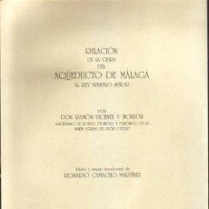Libros de segunda mano: RELACIÓN DE LA OBRA DEL AQÜEDUCTO DE MÁLAGA AL REY NUESTRO SEÑOR - ROSARIO CAMACHO 1994. Lote 44691321
