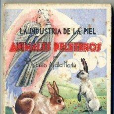 Libros de segunda mano: AYALA MARTIN : INDUSTRIA DE LA PIEL - ANIMALES PELETEROS (MINISTERIO AGRICULTURA, 1946). Lote 44701573