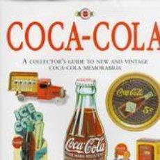 Libros de segunda mano: COCA-COLA: THE COLLECTOR'S GUIDE TO NEW AND VINTAGE COCA-COLA MEMORABILIA GASTOS DE ENVIO GRATIS. Lote 44704332