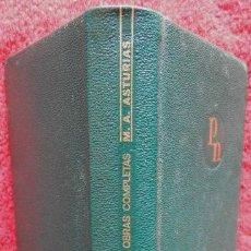 Libros de segunda mano: OBRAS COMPLETAS. TOMO I - MIGUEL ÁNGEL ASTURIAS. Lote 44714402