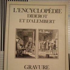 Libros de segunda mano: L'ENCYCLOPÉDIE DIDEROT ET D'ALEMBERT. GRAVURE ET SCULPTURE. ED. INTER-LIVRES. Lote 44718632
