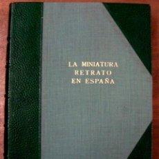 Libros de segunda mano: TOMÁS - LA MINIATURA RETRATO EN ESPAÑA - 1953 - 1ª ED. - TIRADA LIMITADA Y NUMERADA. Lote 44728506