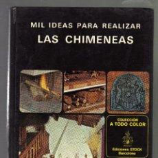Libros de segunda mano: MIL IDEAS PARA REALIZAR LAS CHIMENEAS POR CLAUDE BENOIT - 4ª EDICIÓN, 1976 - (56 PÁGINAS). Lote 80666243
