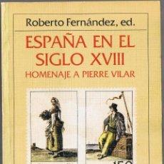 Libros de segunda mano: ESPAÑA EN EL SIGLO XVIII - HOMENAJE A PIERRE VILAR - CRITICA GRIJALBO 1985- FOTO ADICIONAL . Lote 44737019