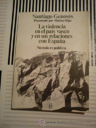 SANTIAGO GENOVES,LA VIOLENCIA EN EL PAIS VASCO Y EN SUS RELACIONES CON ESPAÑA, 1980 (Libros de Segunda Mano - Historia - Otros)