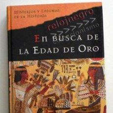 Libros de segunda mano: EN BUSCA DE LA EDAD D ORO - MISTERIOS Y ENIGMAS HISTORIA JAVIER SIERRA MISTERIO EGIPTO AMÉRICA LIBRO. Lote 44750305