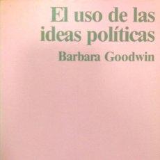 Libros de segunda mano: EL USO DE LAS IDEAS POLÍTICAS - GOODWIN, BARBARA. Lote 44780028